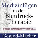 Medizinlügen in der Blutdruck-Therapie 1