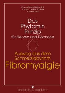 Ausweg aus dem Schmerzlabyrinth Fibromyalgie: Das Phytamin Prinzip für Nerven und Hormone